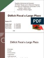 Déficit Fiscal a Largo Plazo (1).ppt