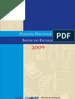 Pesq. Nacional de Saude Escolar - 2009