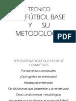 TECNICO DE FÚTBOL BASE Y SU METODOLOGÍA
