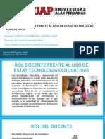 ROL DOCENTE FRENTE AL USO DE ESTAS TECNOLOGÍAS EDUCATIVAS