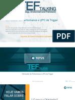 TEF Talking - Otimizador Performance e UPC de Trigger