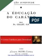 Pe. Gillet OP_A Educação do Caráter.pdf