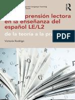 Victoria Rodrigo - La comprensión lectora en la enseñanza del español LE_L2_ de la teoría a la práctica-Routledge (2018).pdf