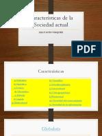 Caracterìsticas de La Sociedad Actual