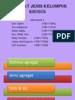 AGREGAT JENIS KELOMPOK KHUSUS ppt fix.pptx