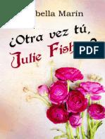 _Otra vez tu, Julie Fisher_ - Isabella Marin.epub