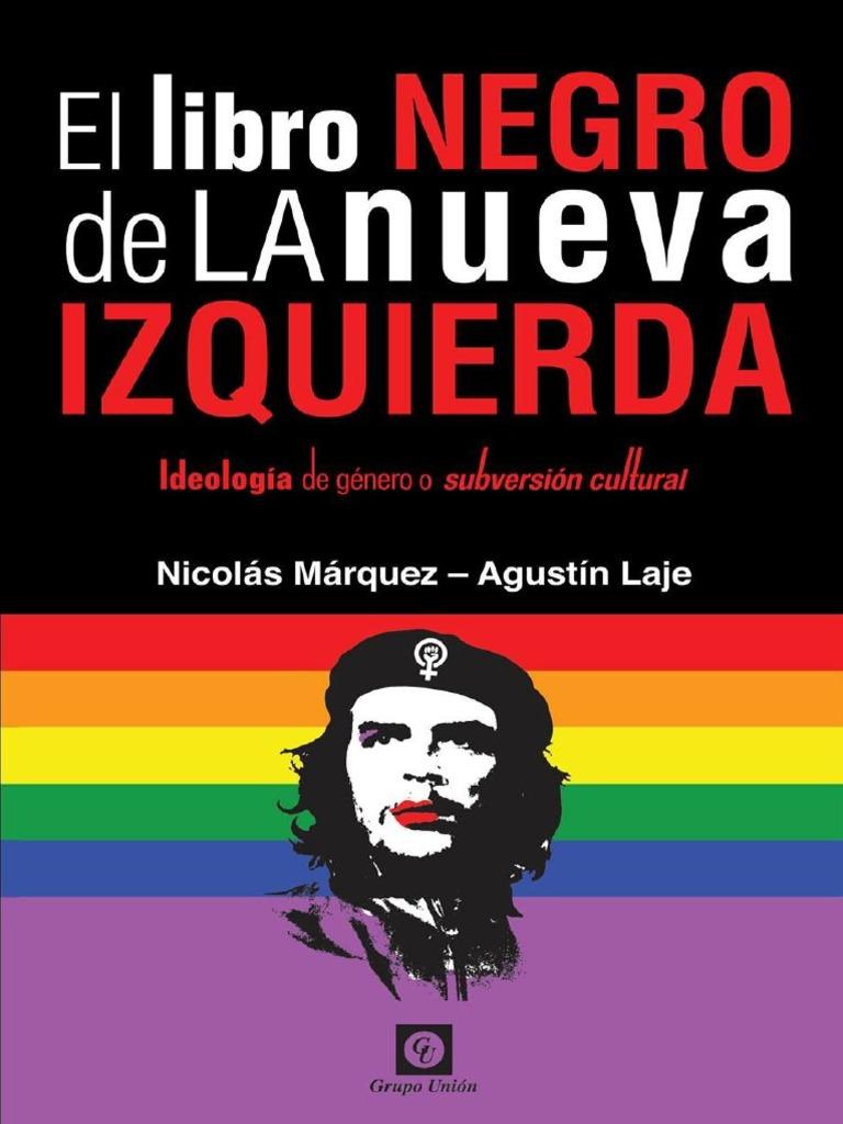 EL LIBRO NEGRO DE LA NUEVA IZQUIERDA. IDEOLOGÍA DE GÉNERO