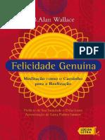 Felicidade Genuína- Meditação Como o Caminho para a Realização - B. Alan Wallace.pdf