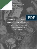 BROWN, Wendy. Nas ruínas do neoliberalismo. São Paulo, Politeia, 2019.pdf