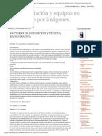 Instrumentación y equipos en diagnóstico por imágenes._ FACTORES DE EXPOSICIÓN Y TÉCNICA RADIOGRAFICA