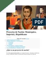 PROYECTOS DE NACION MONARQUICO IMPERIAL Y REPUBLICANO