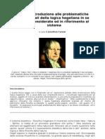 Breve Introduzione Alle Problematic He Concettuali Della Logica Hegeliana in Se Stesse Considerate Ed in to Al Sistema