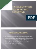 Market Segmentation , Positioning and Targeting