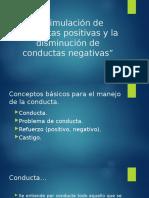 Estimulación de conductas positivas y disminución de conducta negativas