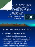 STRATEGI INDUSTRIALISASI DAN PERKEMBANGAN INDUSTRI MANUFAKTUR DI INDONESIA