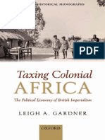 (Oxford Historical Monographs) Leigh A. Gardner - Taxing Colonial Africa_ The Political Economy of British Imperialism-Oxford University Press (2012).pdf