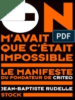 Jean-Baptiste Rudelle - On m'avait dit que c'était impossible_ Le manifeste du fondateur de Criteo-Stock (2015) original.pdf