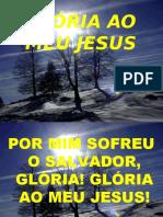 31 - GLÓRIA AO MEU JESUS.pptx
