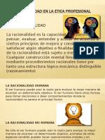 DIAPOSITIVA RACIONALIDAD EN LA ETICA PROFESIONAL.pptx
