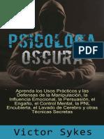 Psicología oscura - Aprenda los usos prácticos y las defensas dmanipulacion, la influencia emocional y otras tecnicas secretas