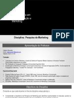 UOR - Disciplina de Pesquisa de Marketing TEMAS 1 e  2