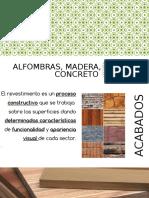 ALFOMBRAS ,MADERA ,CONCRETO revision.pptx