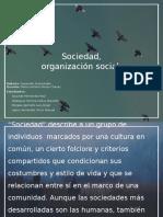 Sociedad, organización social.
