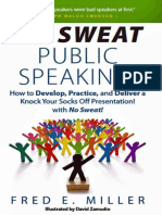 Fred E. Miller - No Sweat Public Speaking! How to Develop, Practice and Deliver a Knock Your Socks Off! Presentation with No Sweat!-Fred Co. (2011)