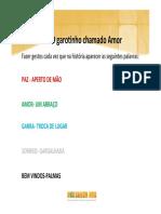 DINÂMICA DE INTERAÇÃO GAROTINHO CHAMADO AMOR