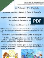 Aula 02 - Geografia para o Ensino Fundamental partir dos PCN.pptx