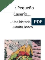 Juanito Bosco         Un Pequeño Caserío