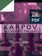 Anatoli Karpov - Partidas Selectas de Grandes Maestros Karpov Mis Mejores Partidas-Hispano Europea (2009).pdf