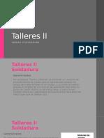 UNIDAD 2 SOLDADURA SUAVES Y FUERTE TALLER II