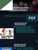 INVESTIGACIÓN TECNOLÓGICA.pptx