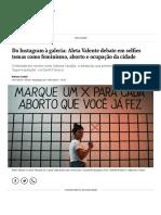 Do Instagram à galeria_ Aleta Valente debate em selfies temas como feminismo, aborto e ocupação da cidade - Jornal O Globo.pdf