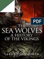 Lars Brownworth - The Sea Wolves_ A History of the Vikings (2014, Crux Publishing Ltd).epub