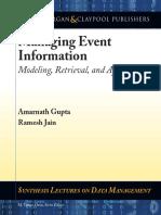 Amarnath Gupta, Ramesh Jain - Managing Event Information_ Modeling, Retrieval, and Applications  -Morgan & Claypool (2011).pdf