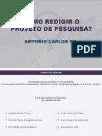 SLIDE  - COMO REDIGIR O PROJETO DE PESQUISA - ANTONIO CARLOS GIL