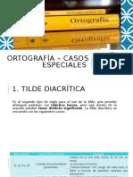 Clase 4. ORTOGRAFÍA – CASOS ESPECIALES