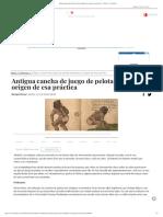Antigua cancha de juego de pelota replantea el origen de esa práctica - Ciencias - La Jornada.pdf