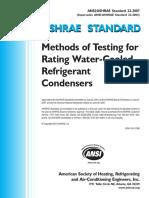 ASHRAE Standard 22-2007 - Methods of Testing for Rating Water-Cooled Refrigerant Condensers