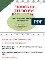 MÉTODOS DE ESTUDO EM PATOLOGIA