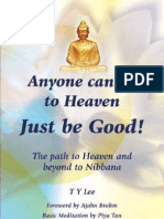 Anyone Can Go to Heaven, Just Be Good - The Path to Heaven and Beyond to Nibbana
