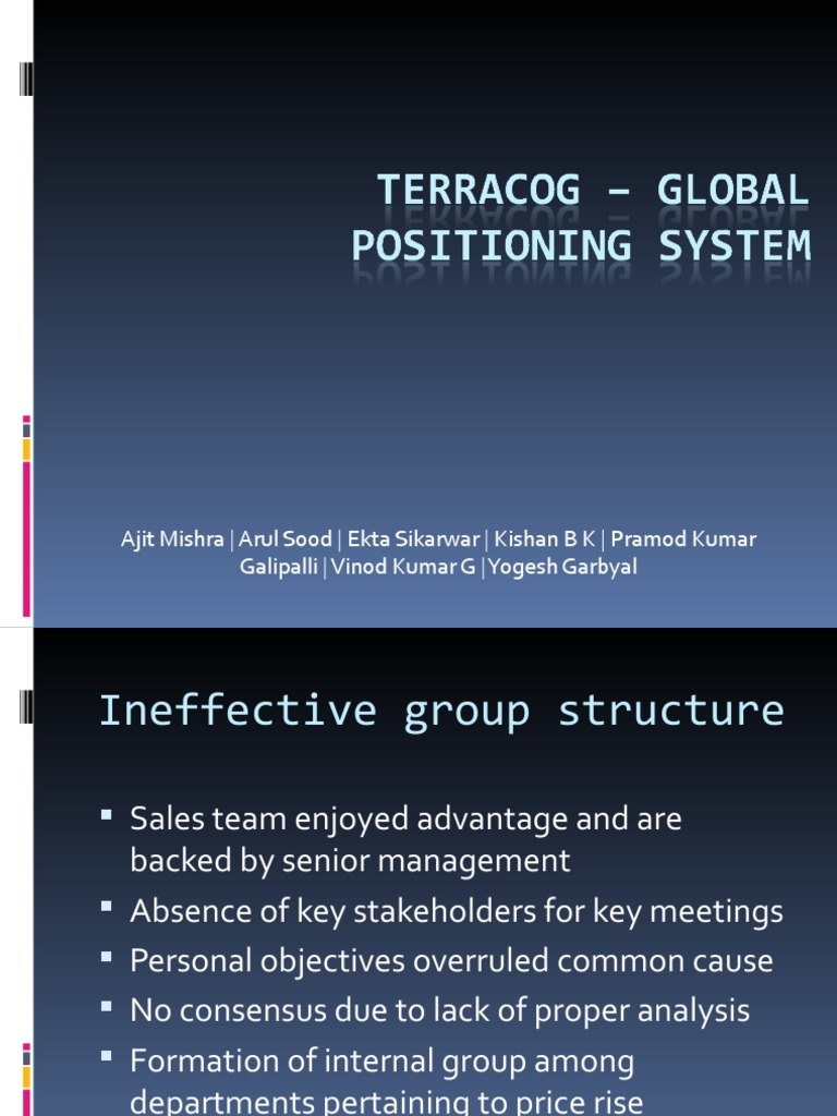 terracog global positioning systems conflict and Written analysis and communication – i terracog global positioning systems: conflict and communication on project aerial by rahul r (111039) to: richard fiero, president tony barren, director of production ed pryor, vp – sales allen roth, director of design & development becky timmons, cfo from: emma.