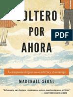 Soltero por ahora_ La busqueda - Marshall Segal.epub