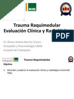 Trauma Raquimedular Evaluación Clínica y Radiológica - Dr. Berríos.pptx