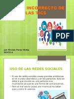 EL USO INCORRECTO DE LAS REDES SOCIALES.pptx