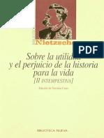 Nietzsche, Friedrich - Sobre la utilidad y el perjuicio de la historia para la vida. Segunda intempestiva-Biblioteca Nueva (1999).pdf