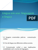Fala, Língua, Linguagem - Língua em uso, linguagem e língua.ppt