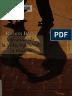 Bayés, Ramón - Afrontando la vida, esperando la muerte.pdf